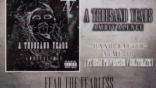 A Thousand Years - ''Handcrafted Nemesis'' (Feat. Remi Provencher of Obliterate)