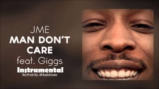 JME - Man Don't Care (Ft. Giggs) - Instrumental