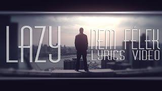 Lazy - Nem félek [OFFICIAL LYRICS VIDEO]