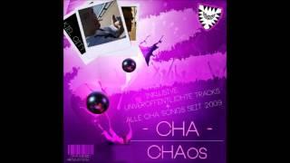 Cha - Chabstep (aus dem CHAos Mixtape)