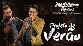 Juan Marcus e Vinícius - Projeto de verão (DVD O melhor lugar do mundo)