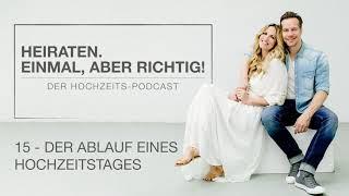 Folge 15 – DER ABLAUF EINES HOCHZEITSTAGES   HEIRATEN. EINMAL, ABER RICHTIG