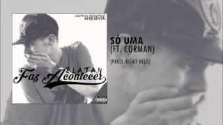 Zlátan & Corman - Só Uma (Prod. Ricky Vela)