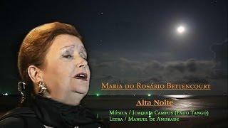 Maria do Rosário Bettencourt _  Alta Noite