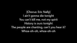 Ain't Gonna Die Tonight - Macklemore feat. Eric Nally LYRICS