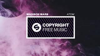 Madison Mars - Atom (Copyright Free Music)