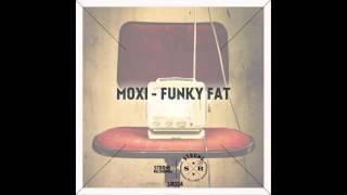 [SR004] Moxi - Funky Fat (OUT NOW)