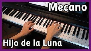 🎵 Mecano | Hijo de la Luna 🎵 Piano Cover