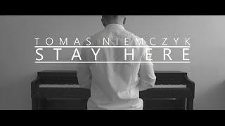 Tomas Niemczyk - Stay Here (Original Song)