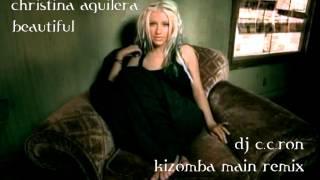 CHRISTINA AGUILERA - Beautiful (DJ C.C.Ron Kizomba Remix)