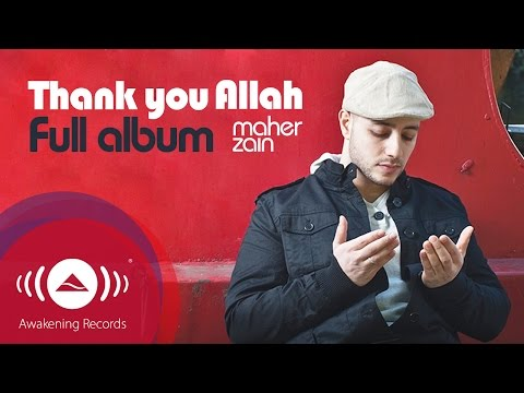 Maher Zain - Thank You Allah Music Album (Full Audio Tracks)