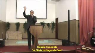 """Cláudio Conceição Cantando o Louvor """"A Glória da Segunda Casa"""""""