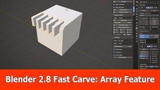 Blender 2.8 Fast Carve Array Feature