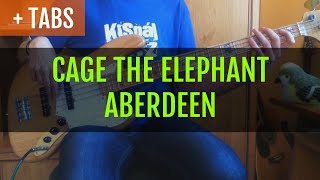 Cage the Elephant - Aberdeen (Bass Cover with TABS!)