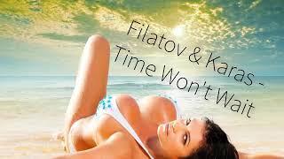 Filatov & Karas - Time Won't Wait (Rewon & Colibri Remix)