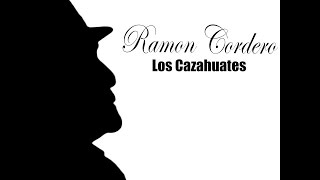 Ramon Cordero Los Cazahuates - Prod: Imperio Nano