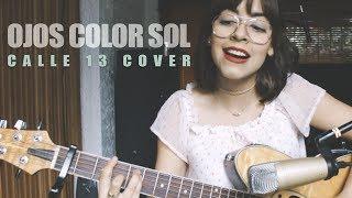 Calle 13 - Ojos Color Sol ft. Silvio Rodríguez (Cover por Ale Aguirre).