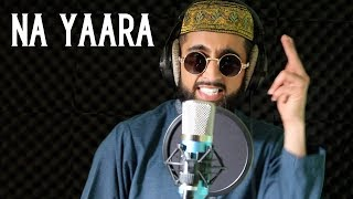 CHACHA SHAFAQAT - NA YAARA (OFFICIAL MUSIC VIDEO)