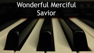 Wonderful Merciful Savior - piano instrumental cover with lyrics width=