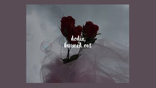 burned out // dodie lyrics