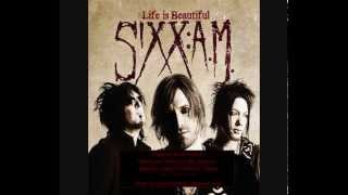 Sixx:A.M. - Life is Beautiful [2013 Stripped Down Mix]