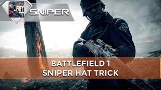 Battlefield 1 - Multiplayer Team Deathmatch - HAT TRICK (Sniper Gameplay)