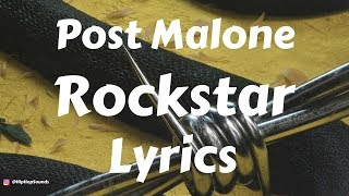 Post Malone – Rockstar (Lyrics / Lyric Video) ft. 21 Savage