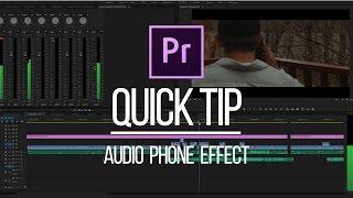 Premiere Pro Quick Tip: Phone Voice Effect
