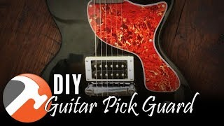 DIY Guitar Pick Guard - I CAN MAKE THAT