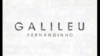 Galileu - Fernandinho Curitiba