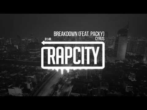 Cyrus - Breakdown (feat. Packy)