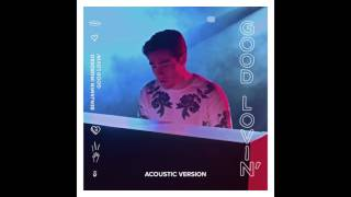 Benjamin Ingrosso - Good Lovin' (Acoustic Version) [Audio]