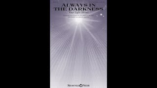 ALWAYS IN THE DARKNESS (YOUR LIGHT SHINES) - Patricia Mock/arr. Brian Büda