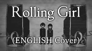 Rolling Girl (ENGLISH Vocaloid Cover)