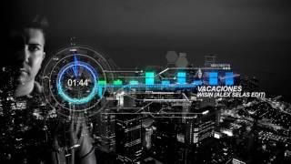 Wisin - Vacaciones (Alex Selas Extended Edit)