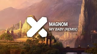 Magnom - My Baby ft. Joey B (Nick William, Some-1-Else Rainflip) width=