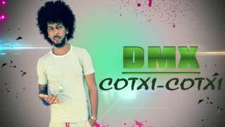 DMX - COTXI-COTXI - Ft B-NINE #2017