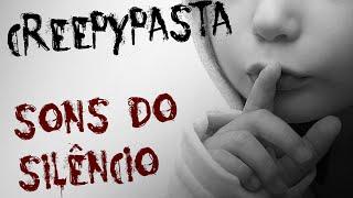 Sons do silêncio - CreepyPasta