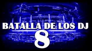 BATALLA DE LOS DJ VOL 8