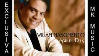 Wilian Nascimento - Agir de Deus (Exclusiva)