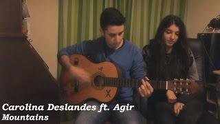 Carolina Deslandes - Mountains ft  Agir (Cover by Daniela e Tiago)