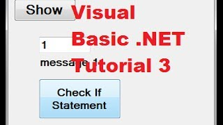 Visual Basic .NET Tutorial 3 - Using If then Else Statements in Visual Basic width=