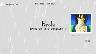 "Ski Mask Type Beat - ""BROLY""   Trap  Instrumental [ Prod By It's Dynamite ]"