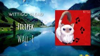 Filipek - Wall-e (Wittigo Blend)