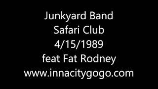 """Junkyard Safari Club 4/15/1989 """"Fat Rodney"""""""
