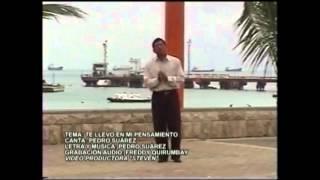 TE LLEVO EN MI PENSAMIENTO   PEDRO SUAREZ GONZABAY VIDEO OFICIAL