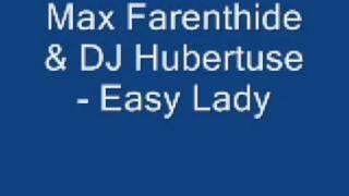 Max Farenthide & DJ Hubertuse - Easy Lady