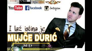 Mujče Durić 2017 - I laž istina je