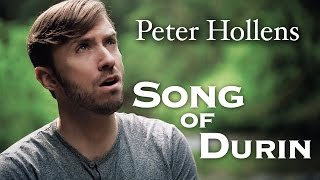 The Hobbit - Song Of Durin - Eurielle - Cover by Peter Hollens