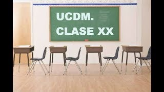 UCDM.CLASE XX